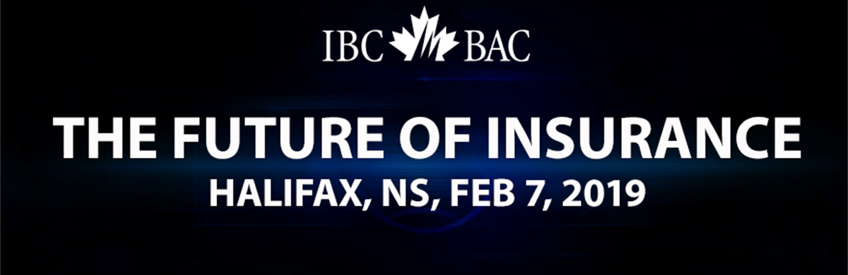 IBC The Future of Insurance – Halifax, NS, Feb 7, 2019